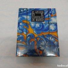 Libros de segunda mano: EL AZULEJO EN EL COMERCIO DE MADRID. Lote 169155364