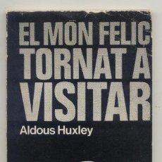 Libros de segunda mano: EL MON FELIÇ TORNAT A VISITAR ALDOUS HUXLEY 1969. Lote 169156580