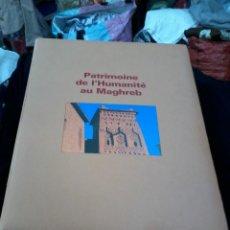 Libros de segunda mano: PATRIMOINE DE L'HUMANITÉ AU MAGHREB Mª. CARMEN POLO EN FRANCÉS. Lote 169156840