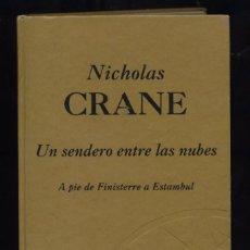 Libros de segunda mano: UN SENDERO ENTRE LAS NUBES NICHOLAS CRANE 1ª ED. 1999. Lote 169156928