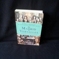 Libros de segunda mano: DE MADRID A VERSALLES - VARIOS AUTORES - EDITORIAL ARIEL 2011. Lote 169192328