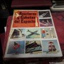 Libros de segunda mano: LIBRO DE ORO DE ESTAMPAS REACTORES Y COHETES DEL ESPACIO. Lote 169200996