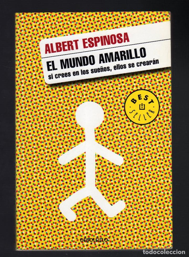 EL MUNDO AMARILLO POR ALBERT ESPINOSA (SI CREES EN LOS SUEÑOS, ELLOS SE CREARÁN · CON DEDICATORIA) (Libros de Segunda Mano - Ciencias, Manuales y Oficios - Otros)