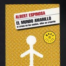 Libros de segunda mano: EL MUNDO AMARILLO POR ALBERT ESPINOSA (SI CREES EN LOS SUEÑOS, ELLOS SE CREARÁN · CON DEDICATORIA). Lote 169208337