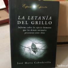 Libros de segunda mano: LA LETANÍA DEL GRILLOJOSE MARIA CABODEVILLA. Lote 169219036