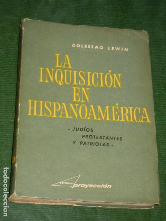 LA INQUISICION EN HISPANOAMERICA, DE BOLESLAO LEWIN - 1962 (Libros de Segunda Mano - Historia - Otros)