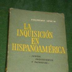 Libros de segunda mano: LA INQUISICION EN HISPANOAMERICA, DE BOLESLAO LEWIN - 1962. Lote 169222340