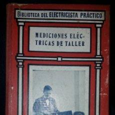 Libros de segunda mano: LIBRO MEDICIONES ELÉCTRICAS DE TALLER. Lote 169226150