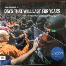 Libros de segunda mano: DAYS THAT WILL LAST FOR YEARS - JORDI BORRAS. Lote 169239502