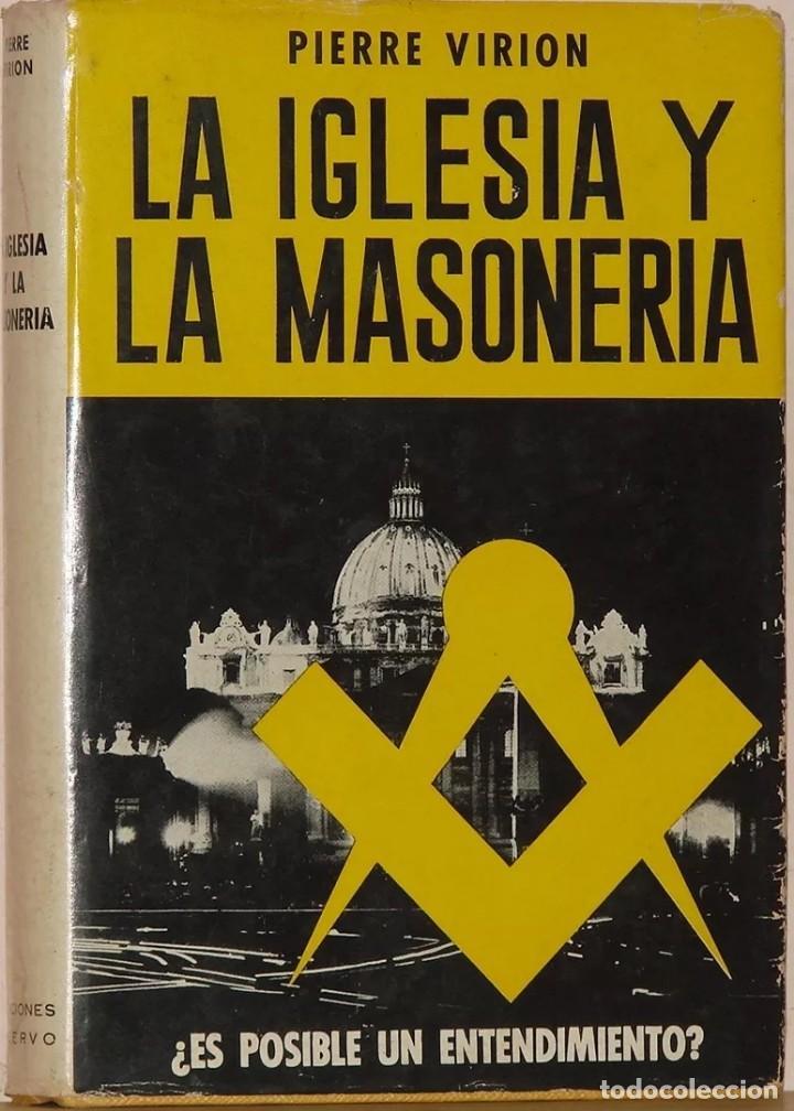 LA IGLESIA Y LA MASONERIA --- PIERRE VIRION (Libros de Segunda Mano - Parapsicología y Esoterismo - Otros)