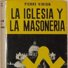 Libros de segunda mano: LA IGLESIA Y LA MASONERIA --- PIERRE VIRION. Lote 169246160