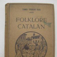 Libros de segunda mano: FOLKLORE CATALÁN - TOMÁS CABALLÉ CLOS - EDITORIAL FREIXINET - AÑO 1947.. Lote 169290056