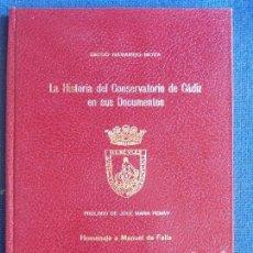 Libros de segunda mano: LA HISTORIA DEL CONSERVATORIO EN SUS DOCUMENTOS 1976 DIPUTACIÓN. Lote 169290664