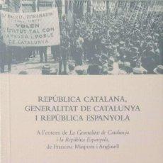 Libros de segunda mano: REPÚBLICA CATALANA, GENERALITAT DE CATALUNYA I REPÚBLICA ESPANYOLA. Lote 169291004