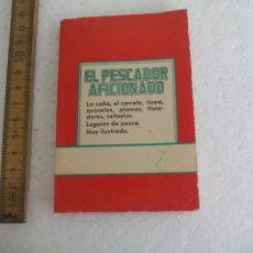 Libros de segunda mano: EL PESCADOR AFICIONADO CAÑA CARRETE ANZUELOS PLOMOS SEÑUELOS MUY ILUSTRADO LEOPOLDO RIO 1960 LILIPUT. Lote 169297972