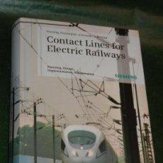 Libros de segunda mano: CONTACT LINES FOR ELECTRIC RAILWAYS, DE KIESSLING, PUSCHMANN ETC - 2ND ED. 2009. Lote 169300896