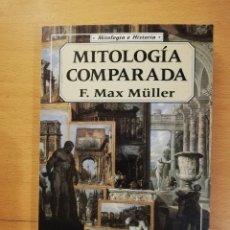 Libros de segunda mano: MITOLOGÍA COMPARADA (F. MAX MÜLLER). Lote 179195852