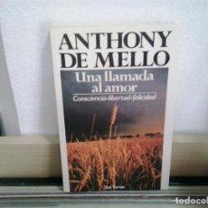 Libros de segunda mano: LMV - UNA LLAMADA AL AMOR, CONCIENCIA-LIBERTAD-FELICIDAD. ANTHONY DE MELLO. Lote 169321988
