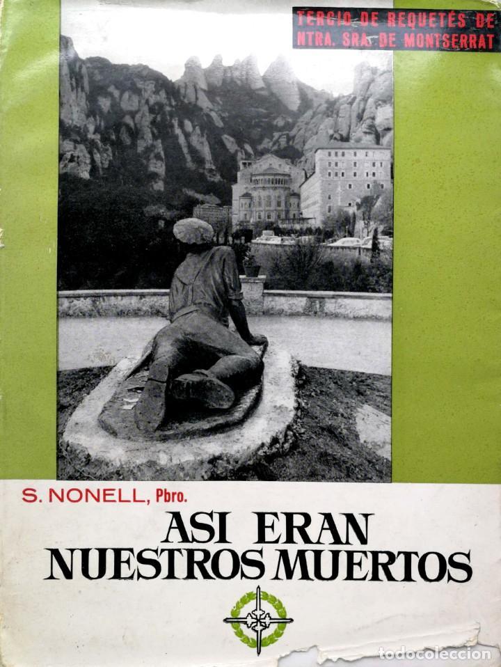 SALVADOR NONELL BRÚ (PBRO.). ASÍ ERAN NUESTROS MUERTOS. BARCELONA. 1965. (Libros de Segunda Mano - Historia - Otros)