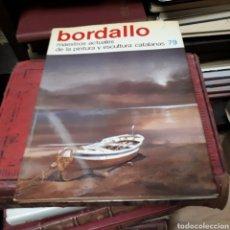 Libros de segunda mano: BORDALLO, MAESTROS ACTUALES DE LA PINTURA Y ESCULTURA CATALANAS , NÚMERO 79. Lote 169335208