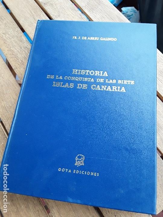 HISTORIA DE LA CONQUISTA DE LAS SIETE ISLAS DE CANARIA, DE ABREU GALINDO. GOYA, 1977. EXCELENTE ESTA (Libros de Segunda Mano - Historia - Otros)