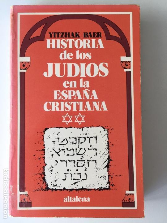 HISORIA DE LOS JUDIOS EN LA ESPAÑA CRISTIANA II 2 - YITZHAK BAER - ALTALENA (Libros de Segunda Mano - Historia - Otros)