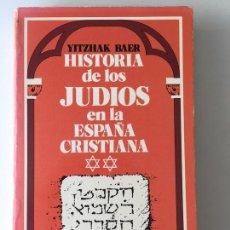 Libros de segunda mano: HISTORIA DE LOS JUDIOS EN LA ESPAÑA CRISTIANA II 2 - YITZHAK BAER - ALTALENA. Lote 169348388