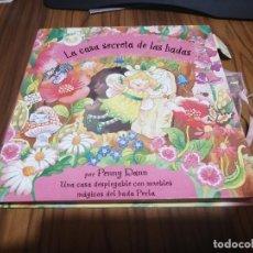 Libros de segunda mano: LA CASA SECRETA DE LAS HADAS. PENNY DANN. LIBRO DESPLEGABLE. POP UP. BUEN ESTADO. RARÍSIMO. Lote 169354868