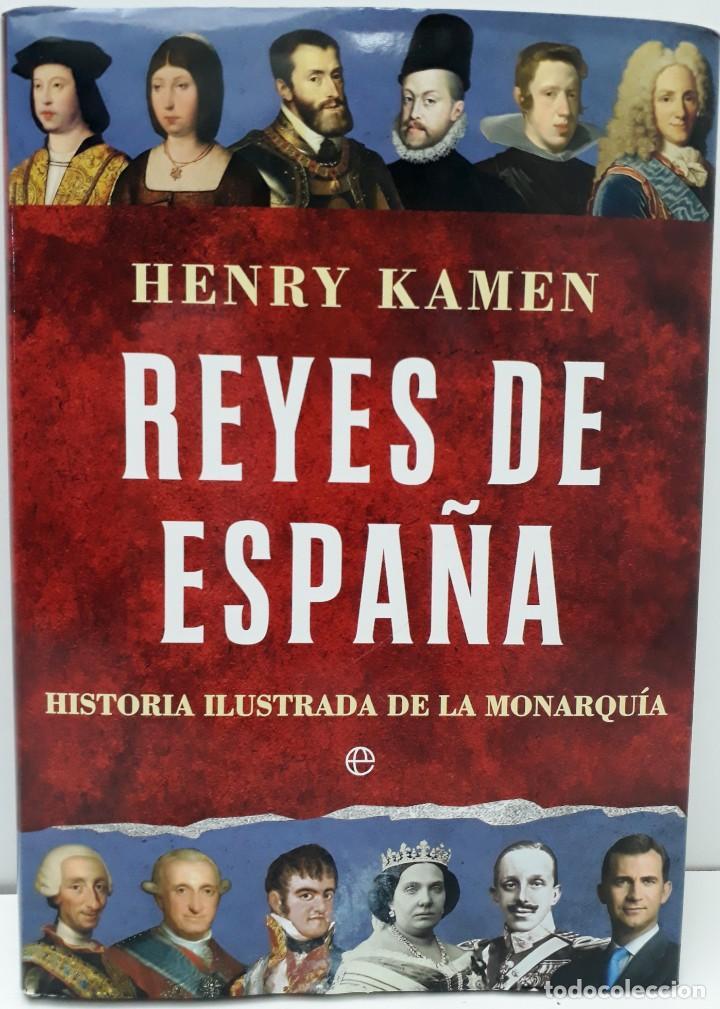REYES DE ESPAÑA, AUTOR: HENRY KAMEN (ED.LA ESFERA DE LOS LIBROS,PRIMERA EDICIÓN 2017) (Libros de Segunda Mano - Historia - Otros)