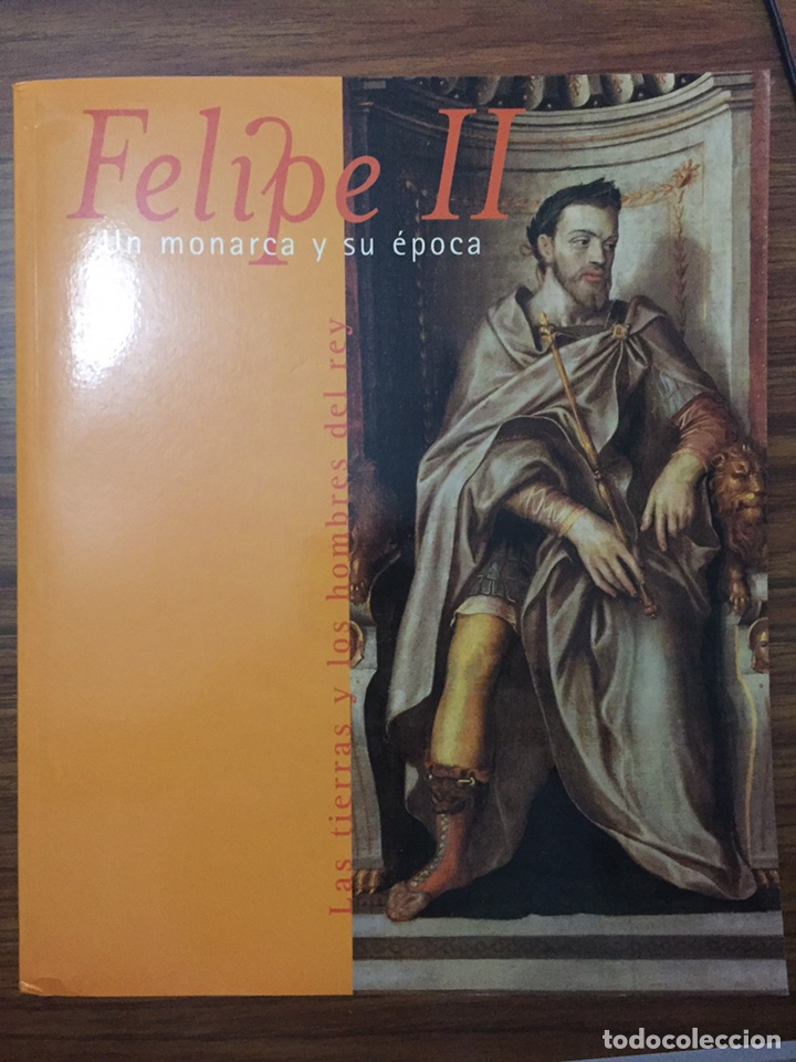 CATÁLOGO. FELIPE II, UN MONARCA Y SU ÉPOCA. LA TIERRAS Y LOS HOMBRES DEL REY. VALLADOLID, 1998. (Libros de Segunda Mano - Historia - Otros)