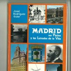 Libros de segunda mano: MADRID SUS PLEITOS Y LOS LETRADOS DE LA VILLA. JOSÉ RODRÍGUEZ SOLER. Lote 169393804