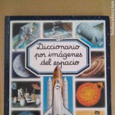 Libros de segunda mano: DICCIONARIO POR IMÁGENES DEL ESPACIO. Lote 169400461