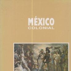 Libros de segunda mano: MÉXICO COLONIAL. CATÁLOGO DE LA EXPOSICIÓN. Lote 169414896