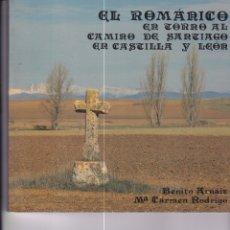 Libros de segunda mano: EL ROMÁNICO EN TORNO AL CAMIN0 DE SANTIAGO EN CASTILLA Y LEÓN. Lote 169415036