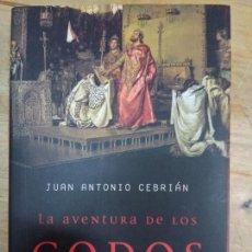 Libros de segunda mano: LA AVENTURA DE LOS GODOS - JUAN ANTONIO CEBRIÁN. Lote 169420680