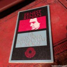Libros de segunda mano: ERNEST RENAN, LA REFORMA INTELECTUAL Y MORAL, ED BOLSILLO. Lote 169433660