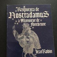 Libros de segunda mano: RESPUESTA DE NOSTRADAMUS A MONSIEUR DE FONTBRUNE, JEAN ROBIN. Lote 169435040