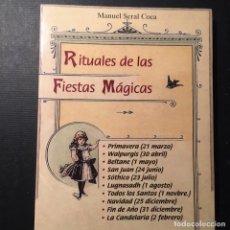 Libros de segunda mano: RITUALES DE LAS FIESTAS MÁGICAS, MANUEL SERAL COCA. Lote 169435336