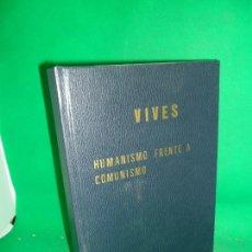 Libros de segunda mano: HUMANISMO FRENTE COMUNISMO, JUAN LUIS VIVES, IMP. LUIS CALDERÓN, 1937. Lote 169441492
