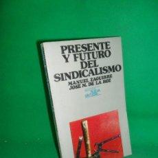 Libros de segunda mano: PRESENTE Y FUTURO DEL SINDICALISMO, ZAGUIRRE Y DE LA HOZ, ED. NOVA TERRA. Lote 169442216