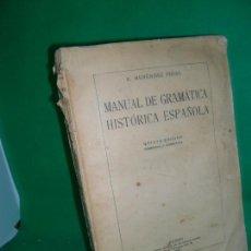 Libros de segunda mano: MANUAL DE GRAMÁTICA HISTÓRICA ESPAÑOLA, MENÉNDEZ PIDAL, 1925. Lote 169445236