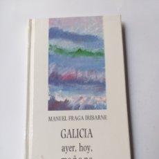 Libros de segunda mano: TEMAS GALLEGOS . GALICIA AYER HOY Y MAÑANA MANUEL FRAGA IRIBARNE 1990. Lote 169452594