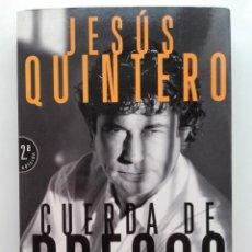 Libros de segunda mano: CUERDA DE PRESOS - JESÚS QUINTERO - ED. PLANETA - 1997. Lote 169458988