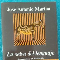 Libros de segunda mano: LA SELVA DEL LENGUAJE.INTRODUCCIÓN A UN DICCIONARIO DE LOS SENTIMIENTOS. JOSÉ ANTONIO MARINA. Lote 169472124