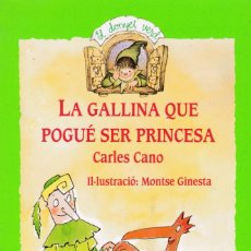 Libros de segunda mano: CARLES CANO - LA GALLINA QUE POGUÉ SER PRINCESA - ANAYA EDITORIAL / ILUSTRADO. Lote 169543664