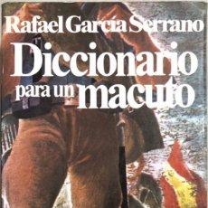 Libros de segunda mano: DICCIONARIO PARA UN MACUTO. RAFAEL GARCIA SERRANO. EDITORIAL PLANETA. BARCELONA, 1980. Lote 178366230