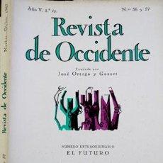 Libros de segunda mano: REVISTA DE OCCIDENTE. SEGUNDA ÉPOCA. NÚMEROS 56 Y 57, NOVIEMBRE-DICIEMBRE DE 1967. EXTR.: EL FUTURO.. Lote 169563644