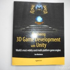Libros de segunda mano: SUE BLACKMAN BEGINNING 3D GAME DEVELOPMENT WITH UNITY Y94844. Lote 169566428