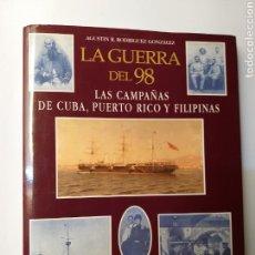 Libros de segunda mano: HISTORIA MILITAR. LA GUERRA DEL 98 LAS CAMPAÑAS DE CUBA PUERTO RICO Y FILIPINAS . AGUSTÍN R . RODRÍG. Lote 169590894