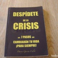 Libros de segunda mano: DESPIDETE DE LA CRISIS. LOS 7 PASOS QUE CAMBIARÁN TU VIDA. ¡PARA SIEMPRE! DANNY GARCIA CALVO.. Lote 169426588